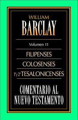 Comentario Barclay: Filipenses, Colosenses, Tesalonicenses