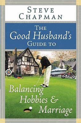 The Good Husbands Guide to Balancing Hobbies and Marriage