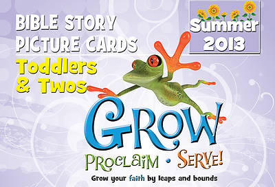 Grow, Proclaim, Serve! Toddlers & Twos Bible Story Picture Cards Summer 2013
