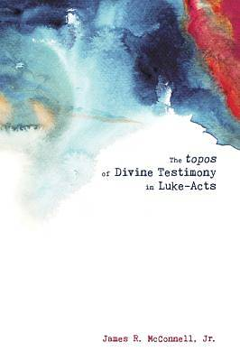 The Topos of Divine Testimony in Luke-Acts [ePub Ebook]