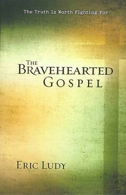Picture of The Bravehearted Gospel