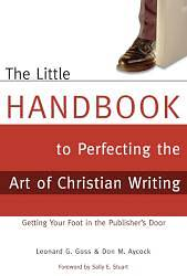 The Little Handbook of Perfecting the Art of Christian Writing
