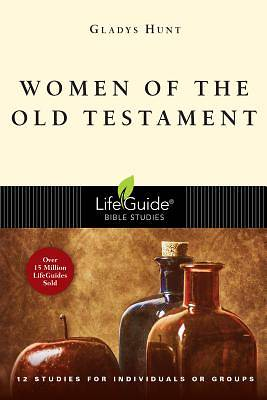 LifeGuide Bible Study - Women of the Old Testament