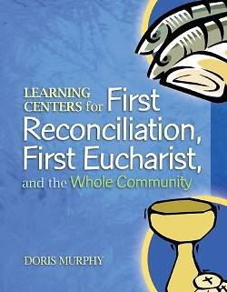 Picture of Learning Centers for First Reconcilation, First Eucharist, and the Whole Community