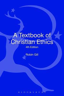 A Textbook of Christian Ethics, 4th Edition