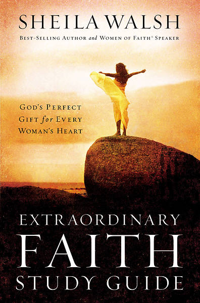 Extraordinary Faith Study Guide