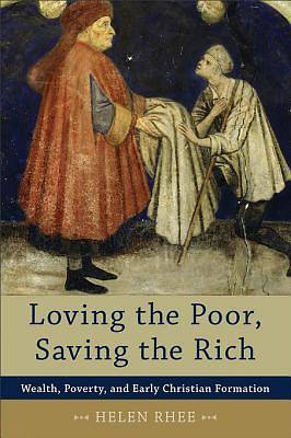 Loving the Poor, Saving the Rich [ePub Ebook]