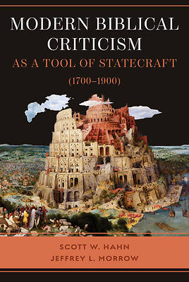 Picture of Modern Biblical Criticism as a Tool of Statecraft (1700-1900)