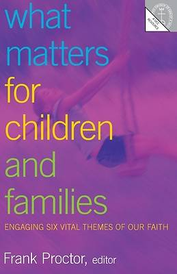 What Matters for Children and Families