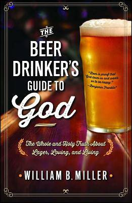 Picture of The Beer Drinker's Guide to God