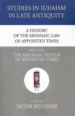 Picture of A History of the Mishnaic Law of Appointed Times, Part Five