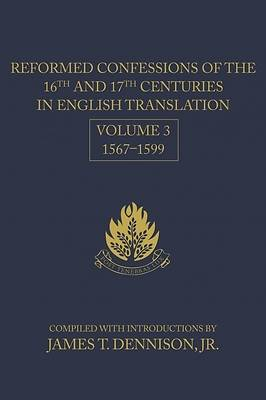 Reformed Confessions of the 16th & 17th Centuries Vol 3
