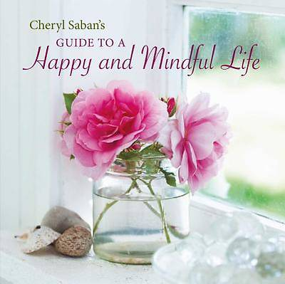 Cheryl Sabans Guide to a Happy and Mindful Life