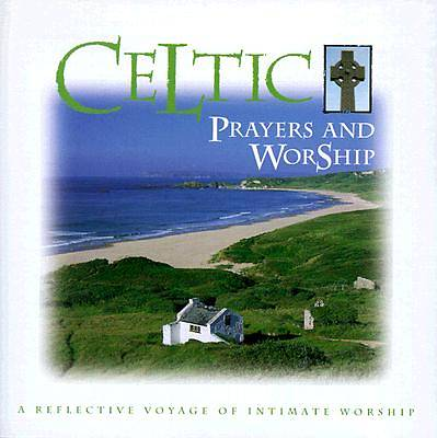 Celtic Prayers & Worship