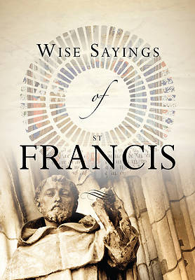 Wise Sayings of St. Francis