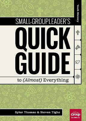 Picture of Small-Group Leader's Quick Guide to (Almost) Everything