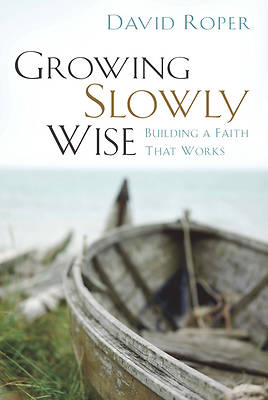 Growing Slowly Wise