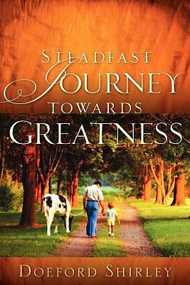 Steadfast Journey Towards Greatness