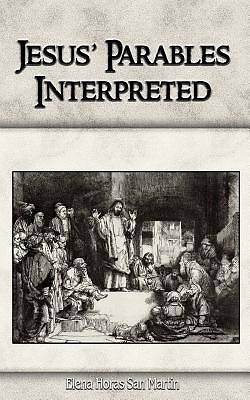 Jesus Parables Interpreted