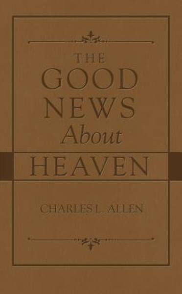 The Good News About Heaven [ePub Ebook]