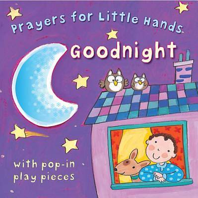 Prayers for Little Hands -- Goodnight