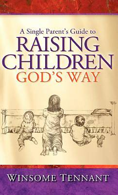 Picture of A Single Parent's Guide to Raising Children God's Way