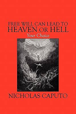 Free Will Can Lead to Heaven or Hell