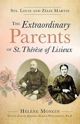 Picture of The Extraordinary Parents of St. Thrse of Lisieux