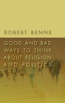Picture of Good and Bad Ways to Think about Religion and Politics