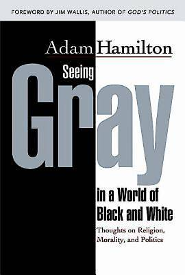 Seeing Gray in a World of Black and White - eBook [ePub]