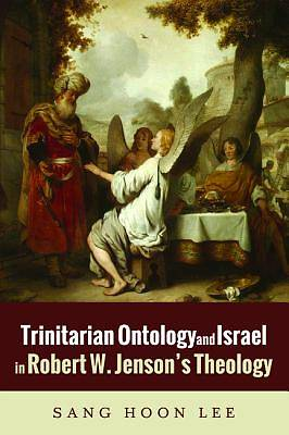 Trinitarian Ontology and Israel in Robert W. Jensons Theology