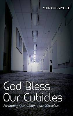 Picture of God Bless Our Cubicles