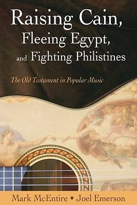 Raising Cain, Fleeing Egypt, and Fighting Philistines