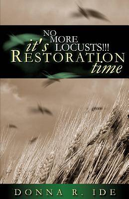 No More Locusts! Its Restoration Time