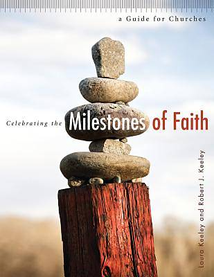 Celebrating the Milestones of Faith