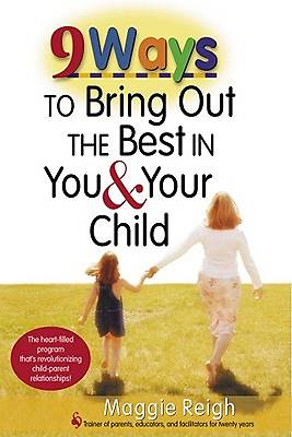 Picture of 9 Ways to Bring Out the Best in You and Your Child