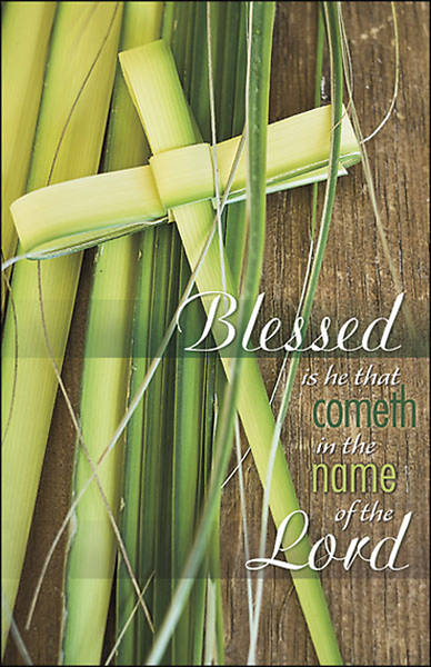 Blessed Is He That Cometh Palm Sunday Bulletin - Pack of 100