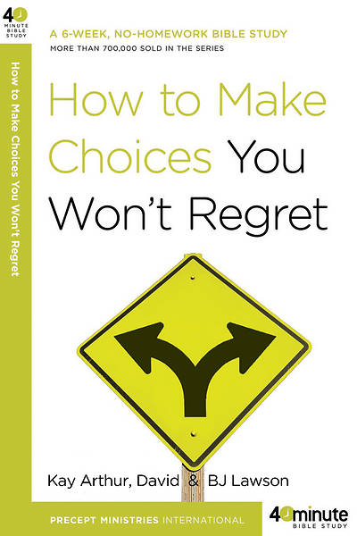 How to Make Choices You Wont Regret