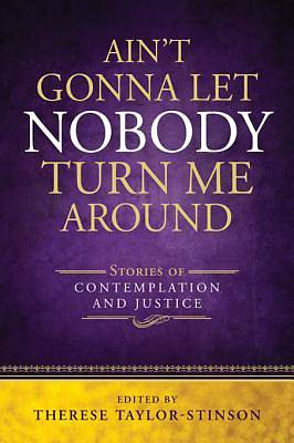 Picture of Ain't Gonna Let Nobody Turn Me Around - eBook [ePub]