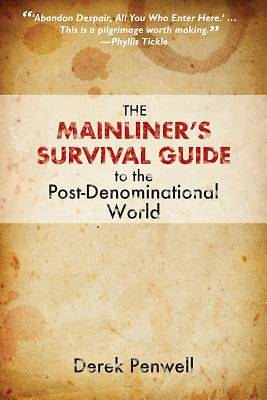The Mainliners Survival Guide to the Post-Denominational World