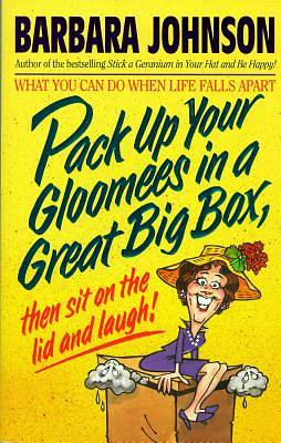 Pack Up Your Gloomees in a Great Big Box, Then Sit on the Lid and Laugh