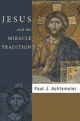 Jesus and the Miracle Tradition