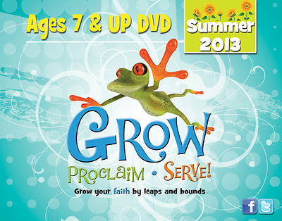 Grow, Proclaim, Serve! Ages 7 & Up DVD Summer 2013