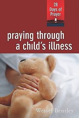 Praying Through a Childs Illness
