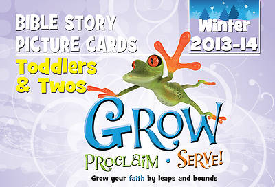 Grow, Proclaim, Serve! Toddlers & Twos Bible Story Picture Cards Winter 2013-14