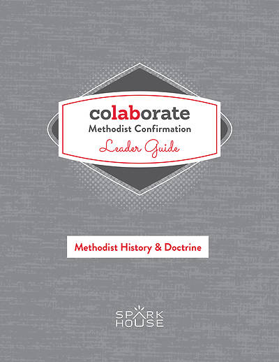 Picture of Colaborate: Methodist Confirmation Leader Guide: Methodist History and Doctrine