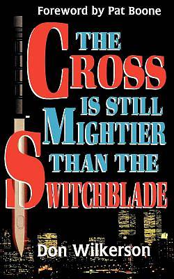 Picture of The Cross Is Still Mightier Than the Switchblade