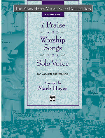 7 Praise and Worship Songs for Solo Voice Songbook (Medium High)