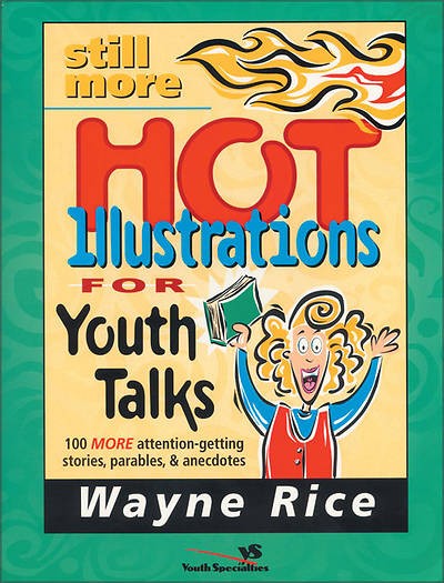 Still More Hot Illustrations for Youth Talks Volume 3
