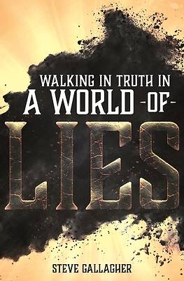 Picture of Walking in Truth in a World of Lies